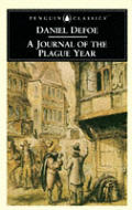 A Journal of the Plague Year: Being Observations or Memorials of the Most Remarkable Occurrences, as Well Public as Private, Which Happened in Londo Cover