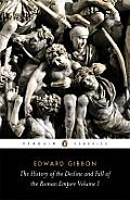 History of the Decline & Fall of the Roman Empire Volume 1