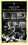 How the Other Half Lives (Penguin Classics) Cover