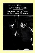 The Prisoner of Zenda and Rupert of Hentzau (Penguin Classics)