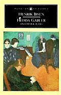 Hedda Gabler & Other Plays The Pillars of the Community The Wild Duck Hedda Gabler