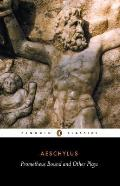 Prometheus Bound and Other Plays: Prometheus Bound, the Suppliants, Seven Against Thebes, Thepersian (Penguin Classics)