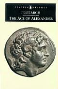 Penguin Classics #286: The Age of Alexander: Nine Greek Lives