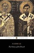 The History of the Church: From Christ to Constantine (Penguin Classics)