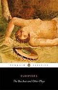 Bacchae and Other Plays ((Rev)05 Edition)