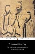 Ta Hsueh and Chung Yung: The Highest Order of Cultivation and on the Practice of the Mean (Penguin Classics)