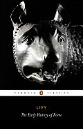 The Early History of Rome (Penguin Classics)