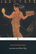Lysistrata and Other Plays: The Acharnians, the Clouds, Lysistrata (Penguin Classics)