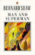 Man & Superman A Comedy & A Philosophy