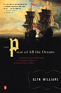 Prize of All the Oceans Commodore Ansons Daring Voyage & Triumphant Capture of the Spanish Treasure Galleon