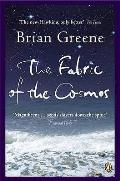 The Fabric of the Cosmos: Space, Time and the Texture of Reality. Brian Greene