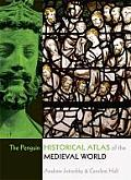 The Penguin Historical Atlas of the Medieval World (Penguin Historical Atlas)