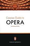 Penguin Concise Guide To Opera