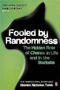 Fooled by Randomness The Hidden Role of Chance in Life & in the Markets