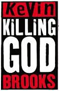 Killing God. Kevin Brooks