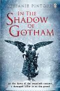In the Shadow of Gotham. Stefanie Pintoff