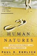 Human Natures Genes Cultures & the Human Prospect