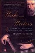 Wide as the Waters The Story of the English Bible & the Revolution It Inspired