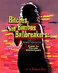 Bitches, Bimbos and Ballbreakers: The Guerilla Girls' Illustrated Guide to Female Stereotypes