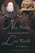 New Worlds, Lost Worlds: The Rule of the Tudors, 1485-1603 Cover