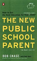 The New Public School Parent: How to Get the Best Education for Your Elementary School Child