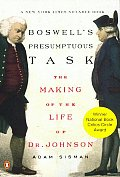 Boswells Presumptuous Task The Making of the Life of Dr Johnson