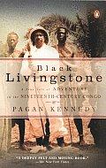 Black Livingstone A True Tale Of Adventu