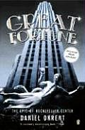 Great Fortune: The Epic of Rockefeller Center Cover
