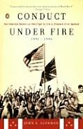 Conduct Under Fire 1941 1945 Four American Doctors & Their Fight for Life as Prisoners of the Japanese