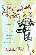 21st-Century Etiquette: Charlotte Ford's Guide to Manners for the Modern Age