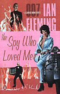The Spy Who Loved Me: A James Bond Novel (James Bond Novels)