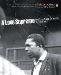 Love Supreme The Story of John Coltranes Signature Album