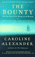 Bounty The True Story of the Mutiny on the Bounty