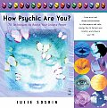 How Psychic Are You?: 76 Techniques to Boost Your Innate Power Cover