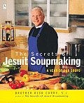 Secrets of Jesuit Soupmaking A Year of Our Soups