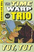 Time Warp Trio 06 Tut Tut