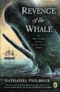 Revenge of the Whale The True Story of the Whaleship Essex