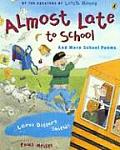 Almost Late to School & More School Poems