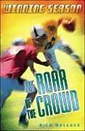 Winning Season #01: The Roar of the Crowd