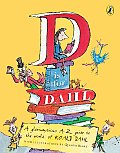 D Is for Dahl: A Gloriumptious A-Z Guide to the World of Roald Dahl Cover