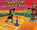 Froggy Plays T-Ball (Froggy)