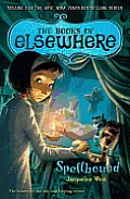 Books of Elsewhere 02 Spellbound