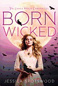 Cahill Witch Chronicles #01: Born Wicked