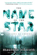 Shades of London #01: The Name of the Star Cover