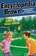 Encyclopedia Brown and the Case of the Soccer Scheme (Encyclopedia Brown)