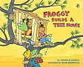 Froggy Builds a Tree House (Froggy)