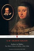 Letters to Father: Suor Maria Celeste to Galileo, 1623-1633
