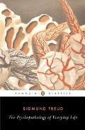 The Psychopathology of Everyday Life (Penguin Classics)