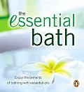 The Essential Bath: Enjoy the Benefits of Bathing with Essential Oils (Penguin Original)