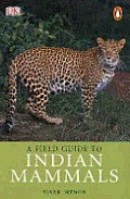Field Guide To Indian Mammals DK